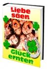 Liebe säen - Glück ernten Ebook