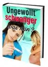 Ungewollt schwanger - was nun? Ebook