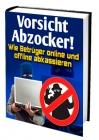 Vorsicht Abzocker! - Wie Betrüger online und offline abkassieren